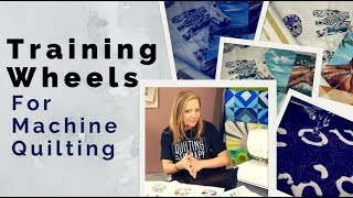 Training Wheels for Machine Quilters - Using Fabrics to Improve Your Free-motion Quilting!