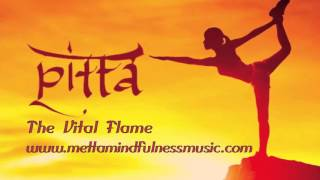 Pitta:  The Vital Flame by Yuval Ron presented by Metta Mindfulness Music