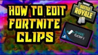 How To Edit Fortnite Clips On SHAREfactory