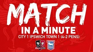 ⏱ Match in a Minute: Ipswich Town (Carabao Cup) | Exeter City Football Club