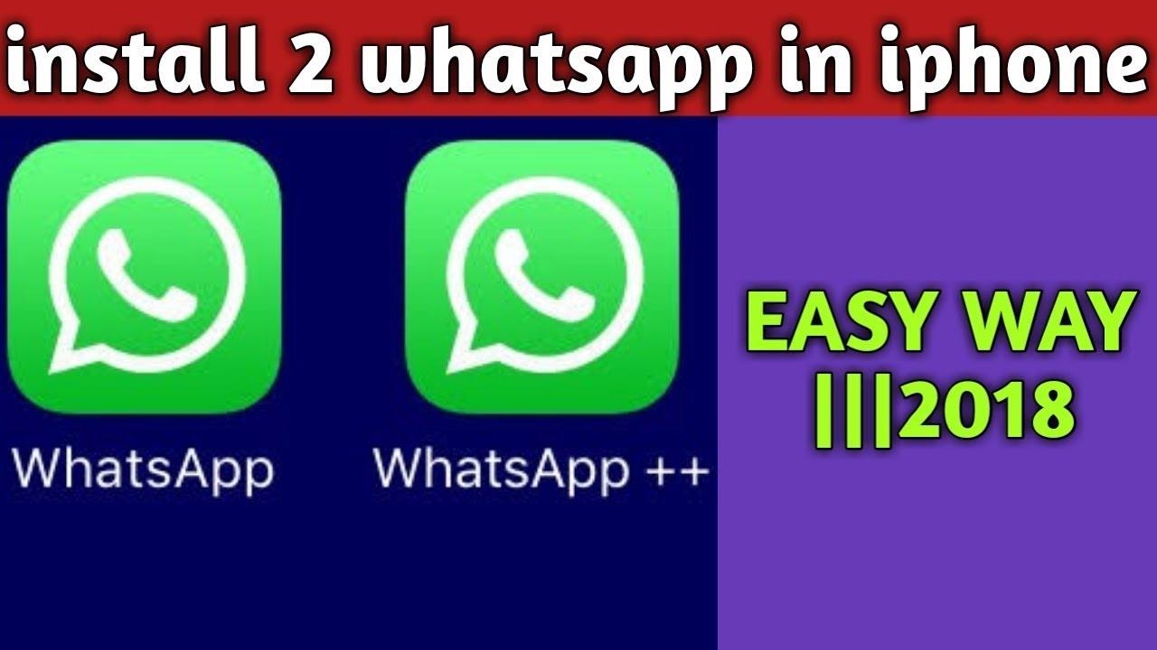 How to install 2 WhatsApp on iPhone no jailbreak no computer||||||| latest  Jan 2019