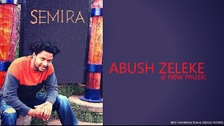 Abush Zeleke - Semira ሰሚራ (Oromiffa)