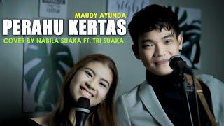PERAHU KERTAS - MAUDY AYUNDA (LIRIK) COVER BY NABILA SUAKA FT. TRI SUKA