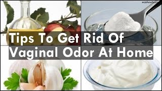 Tips To Get Rid Of Vaginal Odor At Home