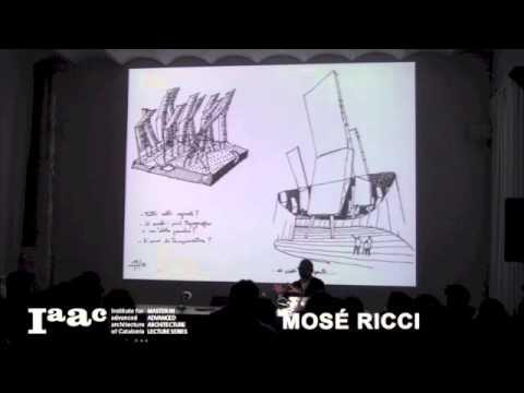 IAAC Lecture Series 2014 - Mose Ricci