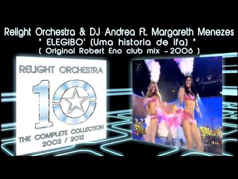 ELEGIBO UMA HISTORIA DE IFA Relight Orchestra & Dj Andrea ft Margareth Menezes 2006 club