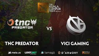 TNC Predator vs Vici Gaming Game 3 (BO3) The Kuala Lumpur Major