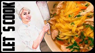 ✿ LET`S COOK ✿ Правильный куриный суп ♥