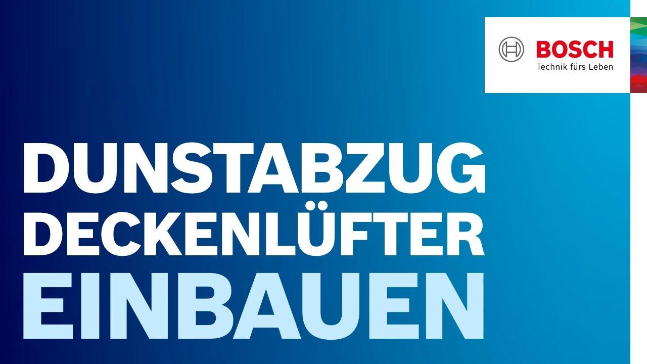 Installation Dunstabzugshaube: So baust du den Deckenlüfter von Bosch ein   Bosch Dunstabzugshaube