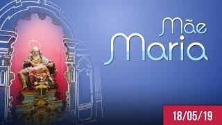 Mãe Maria | Dom Walmor - 18/05/2019