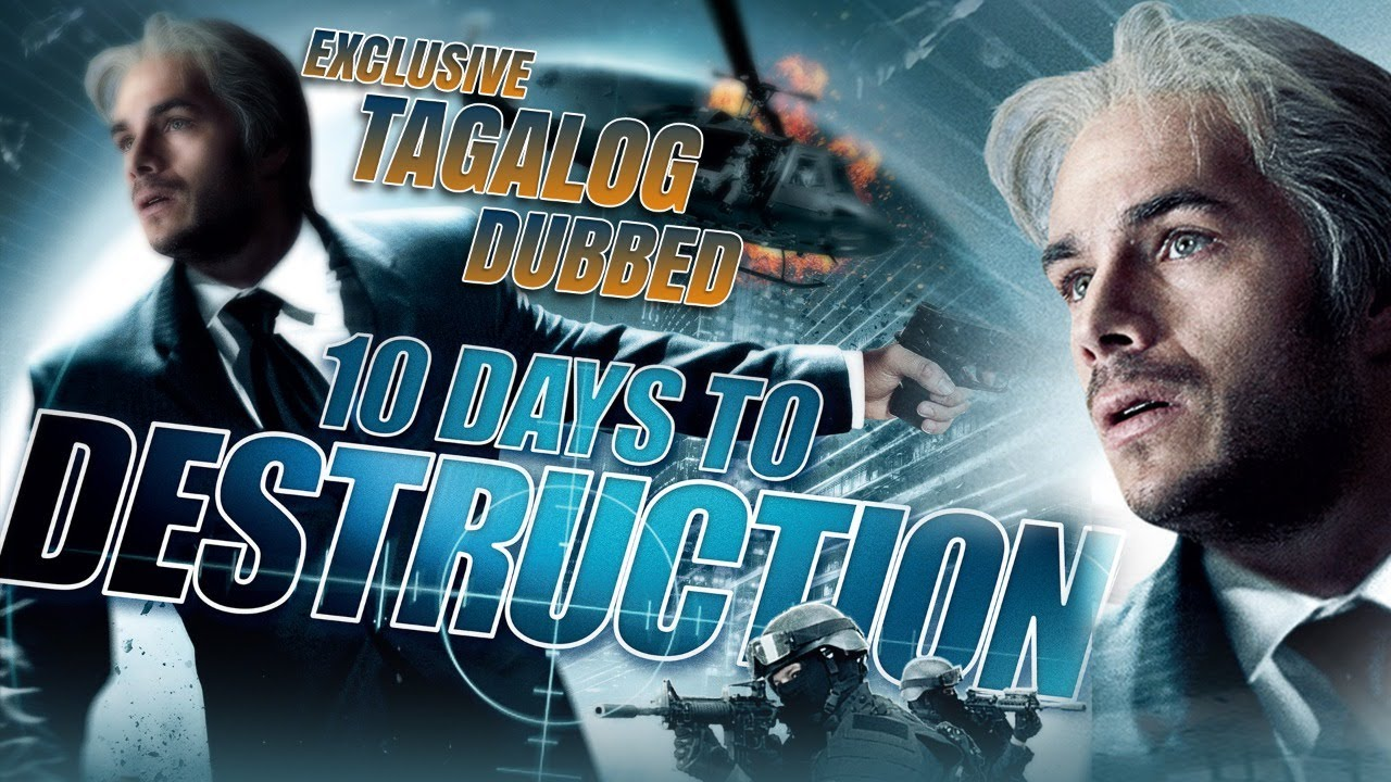 Download 10 DAYS TO DESTRUCTION - FULL TAGALOG DUBBED ACTION MOVIE - EXCLUSIVE TAGALOVE DUBBING IN TAGALOG!