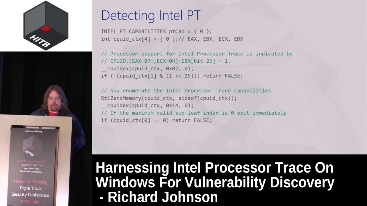 #HITB2017AMS D1T1 - Harnessing Intel Processor Trace On Windows For Vuln  Discovery - Richard Johnson