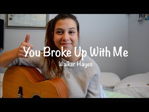 You Broke Up With Me Walker Hayes | Robyn Ottolini Cover