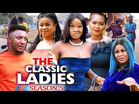 Download THE CLASSIC LADIES SEASON 5 - (Trending New Movie) Uju Okoli 2021 Latest Nigerian  New Movie 720p