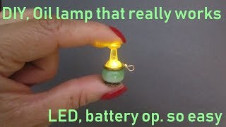Oil lamp that really works, how to make it in miniature for dollhouse