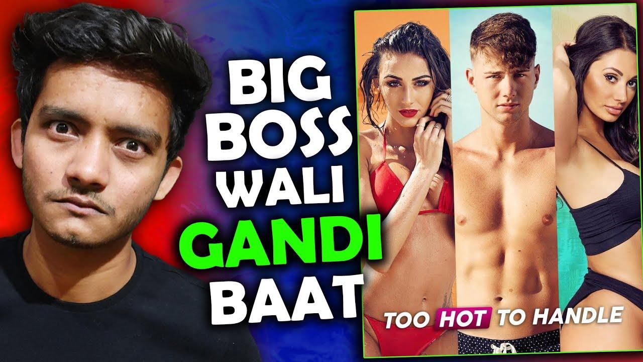 Download 18+ Big Boss meets Gandi baat: Too Hot to handle. kar do show cancel 🤦♂️