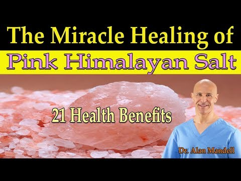 The Miracle Healing of Pink Himalayan Salt - Dr Alan Mandell, DC