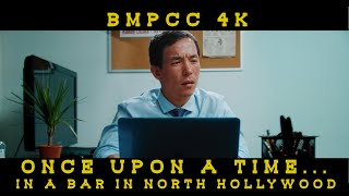 Once Upon A Time In A Bar In North Hollywood - BMPCC 4K short film