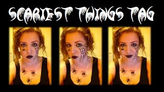 Scariest Things TAG Thumbnail