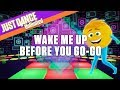 Just Dance Unlimited: Wake Me Up Before You Go-Go by Wham! - Official Gameplay [US] video & mp3