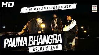 PAUNA BHANGRA - OFFICIAL VIDEO - BALJIT MALWA MUSIC TRU-SKOOL & KAOS PRODUCTIONS