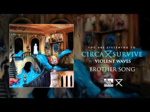 CIRCA SURVIVE - Brother Song