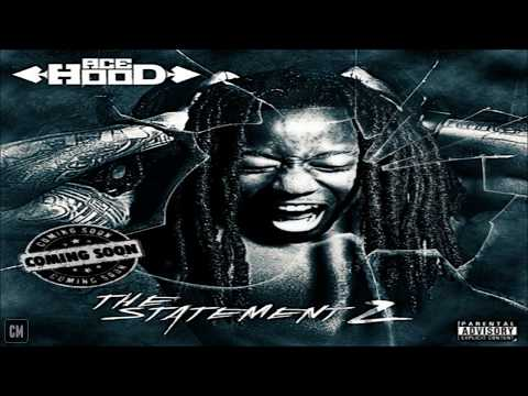 Ace Hood - The Statement 2 [FULL MIXTAPE + DOWNLOAD LINK] [2011]