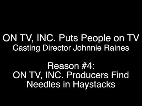 Reason #4 ON TV, INC  Producers Find Needles in Haystacks V4