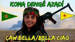 KOMA DENGÊ AZADÎ - Çaw Bella / Bella Ciao - (Kurdish Version/Versión en Kurdo)