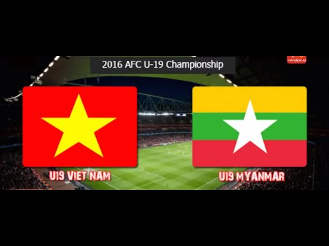 U19 Vietnam Vs U19 Myanmar 2016 Afc U19 Championship Full Hd Youtube