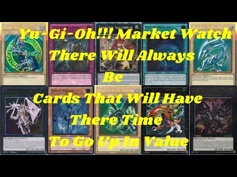 Yu-Gi-Oh!!! Market Watch There Will Always Be Cards That Will Have There Time To Go Up In Value!!!