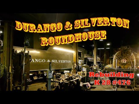 The Durango and Silverton Roundhouse - Rebuilding Steam Locomotive 476