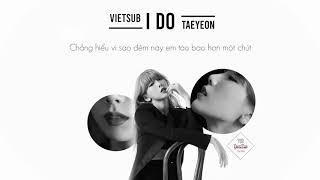 [VIETSUB] Taeyeon - I Do