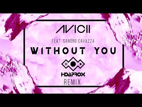 Avicii - Without You ft. Sandro Cavazza (Hoaprox Remix) | Full 4K