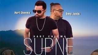 Supne (Full Song ) Harf Cheema | Deep Jandu | Latest Punjabi 2017