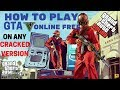 How to Play Gta V ONLINE Multiplayer ON ANY CRACKED Version WORKING 100%