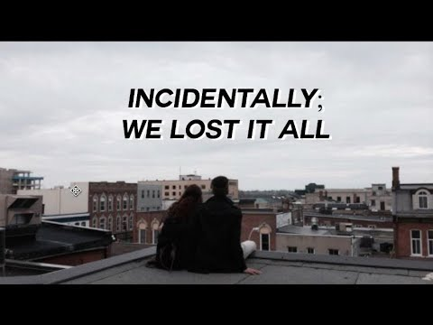 INCIDENTALLY; We lost it all ll Wattpad Trailer