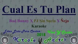 Cual Es Tu Plan Bad Bunny X PJ Sin Suela X ejo Karaoke Produce Cristian Remix.mp3