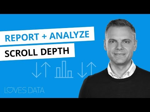 Reporting And Analyzing Scroll Depth In Google Analytics