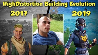 HighDistortion Fortnite Building Evolution from 2017 to Now 2019 !!!