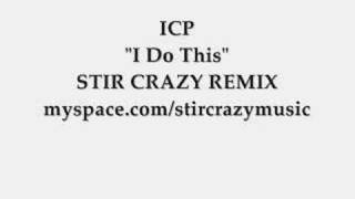Insane Clown Posse I Do This (Stir Crazy Remix)
