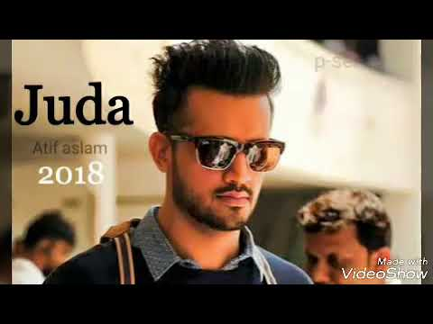 Juda  Atif aslam s new song 2018