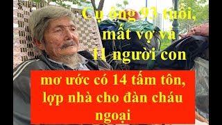 Cụ ông 93 tuổi sống vỉa hè Sài Gòn, ước có 14 tấm tôn lợp nhà cho cháu ngoại