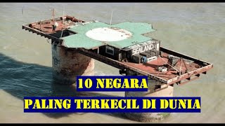 TOP 10 NEGARA TERKECIL DI DUNIA - SMALLEST COUNTRY IN THE WORLD