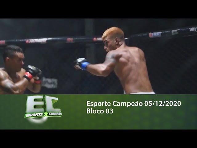 Esporte Campeão 05/12/2020 - Bloco 03