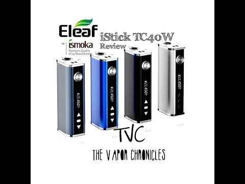 Eleaf iStick TC 40W temperature control Review On TVC