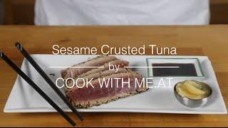 Sesame Crusted Tuna - Easy Grilled Tuna Steak Recipe - COOK WITH ME.AT