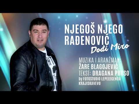 Njegoš Njego Rađenović - Dođi Miro - (Audio 2019)