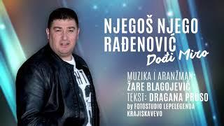 Njegoš Njego Rađenović - Dođi M...