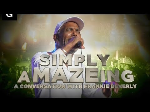Simply aMAZEing: A Conversation With Frankie Beverly